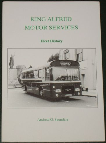 King Alfred Motor Services - A Fleet History, by Andrew G. Saunders